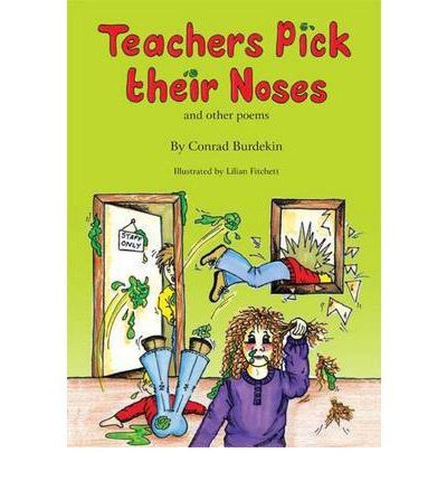 Teachers Pick Their Noses - Conrad Burdekin