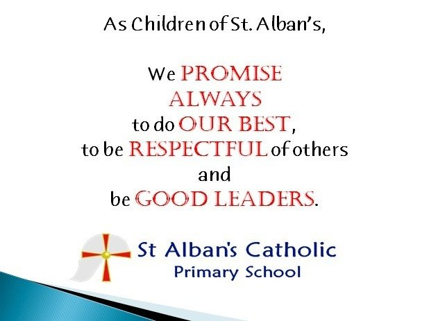 As Children of St. Alban's,  We promise always to do our best, to be respectful of others and  be good leaders.