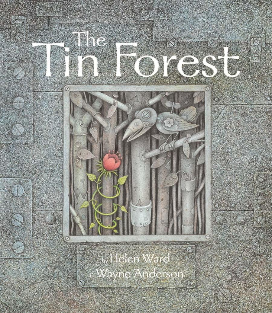 Tin Forest- by Helen Ward & Wayne Anderson