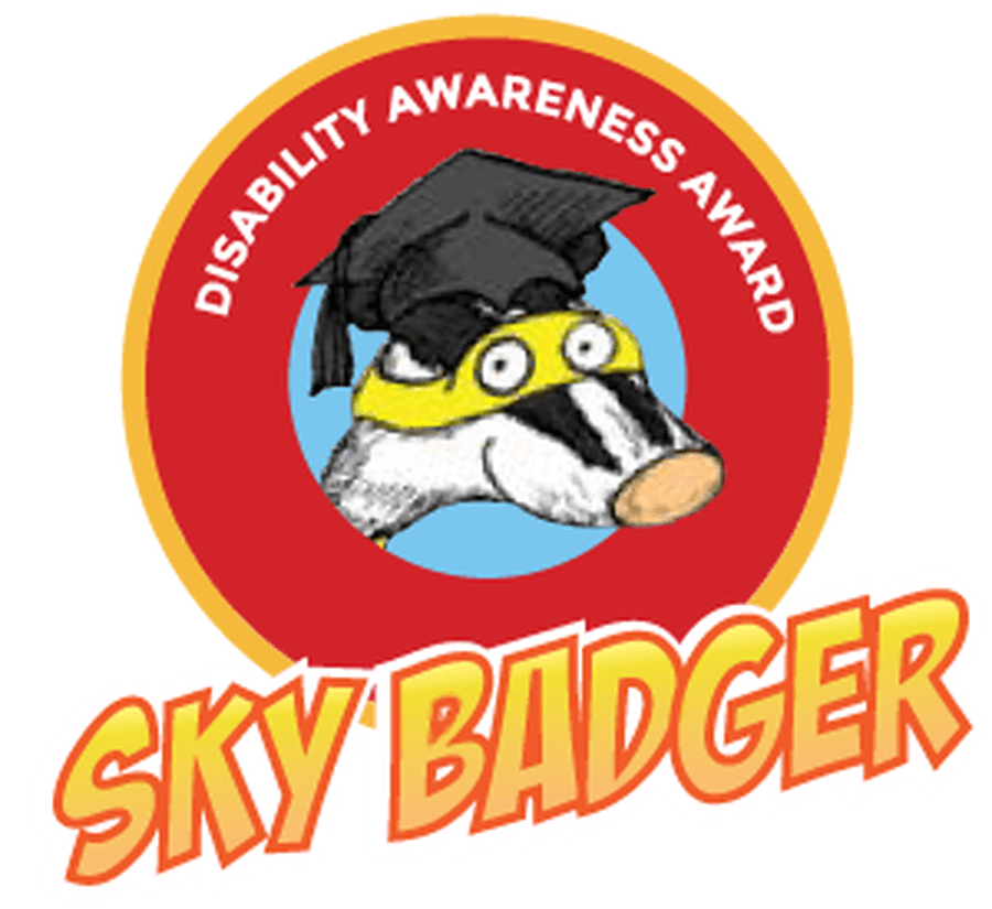 Sky Badger Award (Gold): Our School has been awarded a Gold Award in recognition of our achievement in developing disability awareness and working towards a knowledgeable and supportive classroom environment.