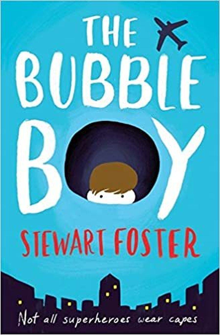 The Bubble Boy - Stewart Foster
