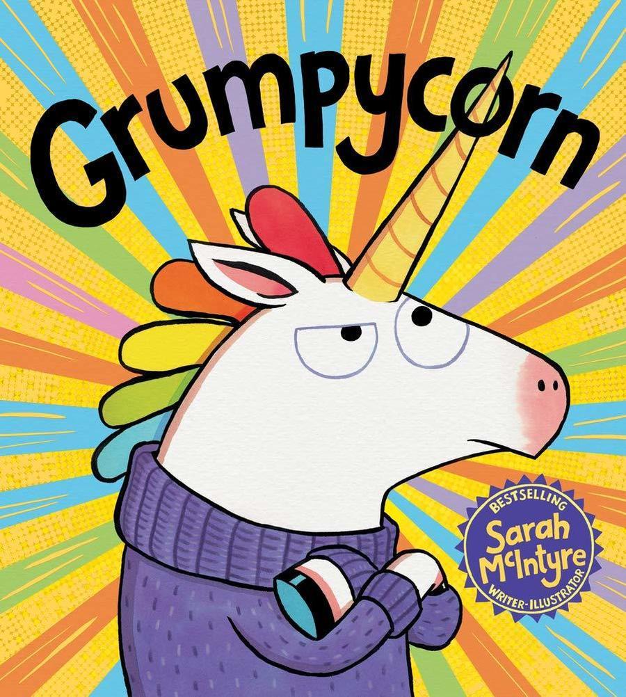 Grumpycorn - Sarah McIntyre