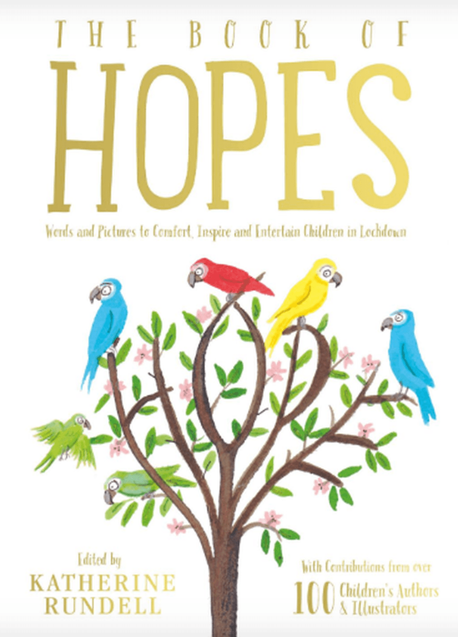 The Book of Hopes, Words and Pictures, to comfort, inspire and entertain children during Lockdown
