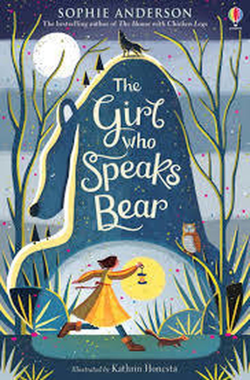 The Girl Who Speaks Bear - Sophie Anderson