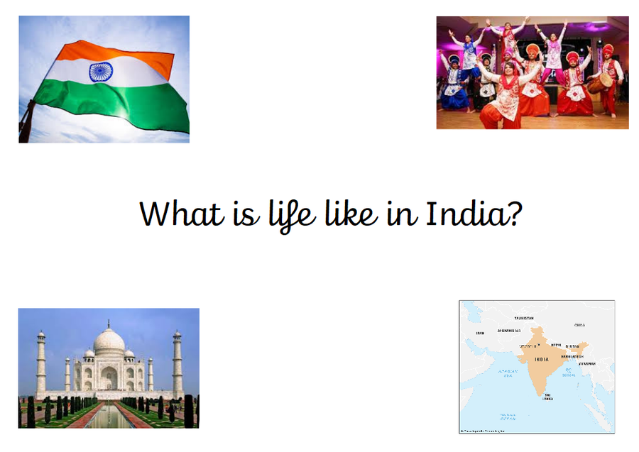 For the first two weeks of Year 2, our afternoon lessons are based around a project. Our project is called 'What is life like in India?' Our learning will focus on a range of subjects to help us answer our question. Take a look at our learning below.