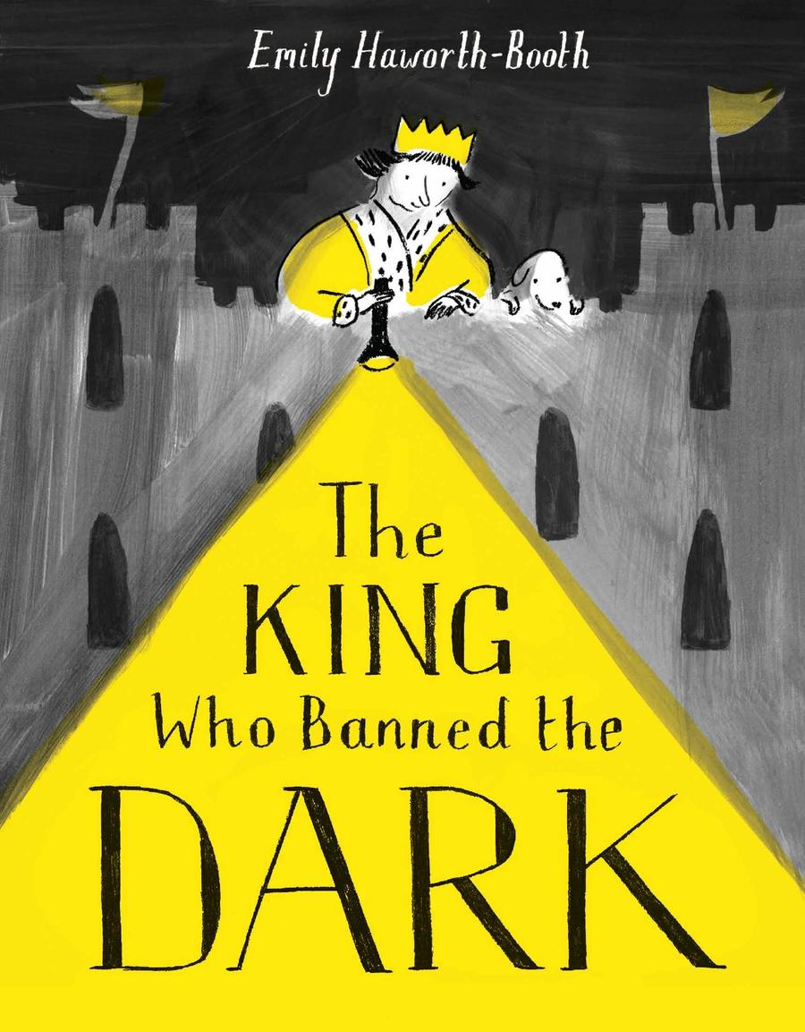 Our current key text is 'The King Who Banned The Dark' by Emily Haworth-Booth.