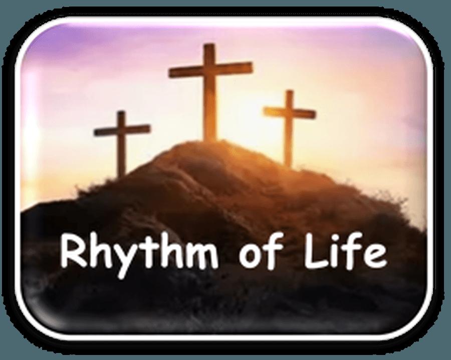 Lent - The Rhythm of Life