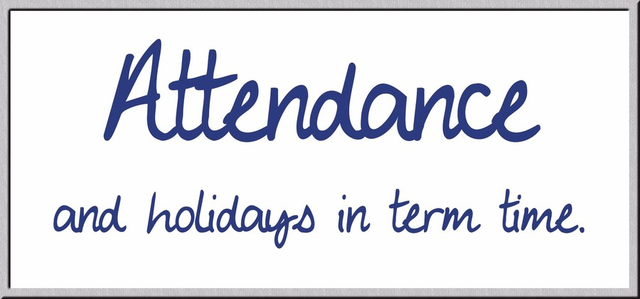 Attendance & holidays in term time.
