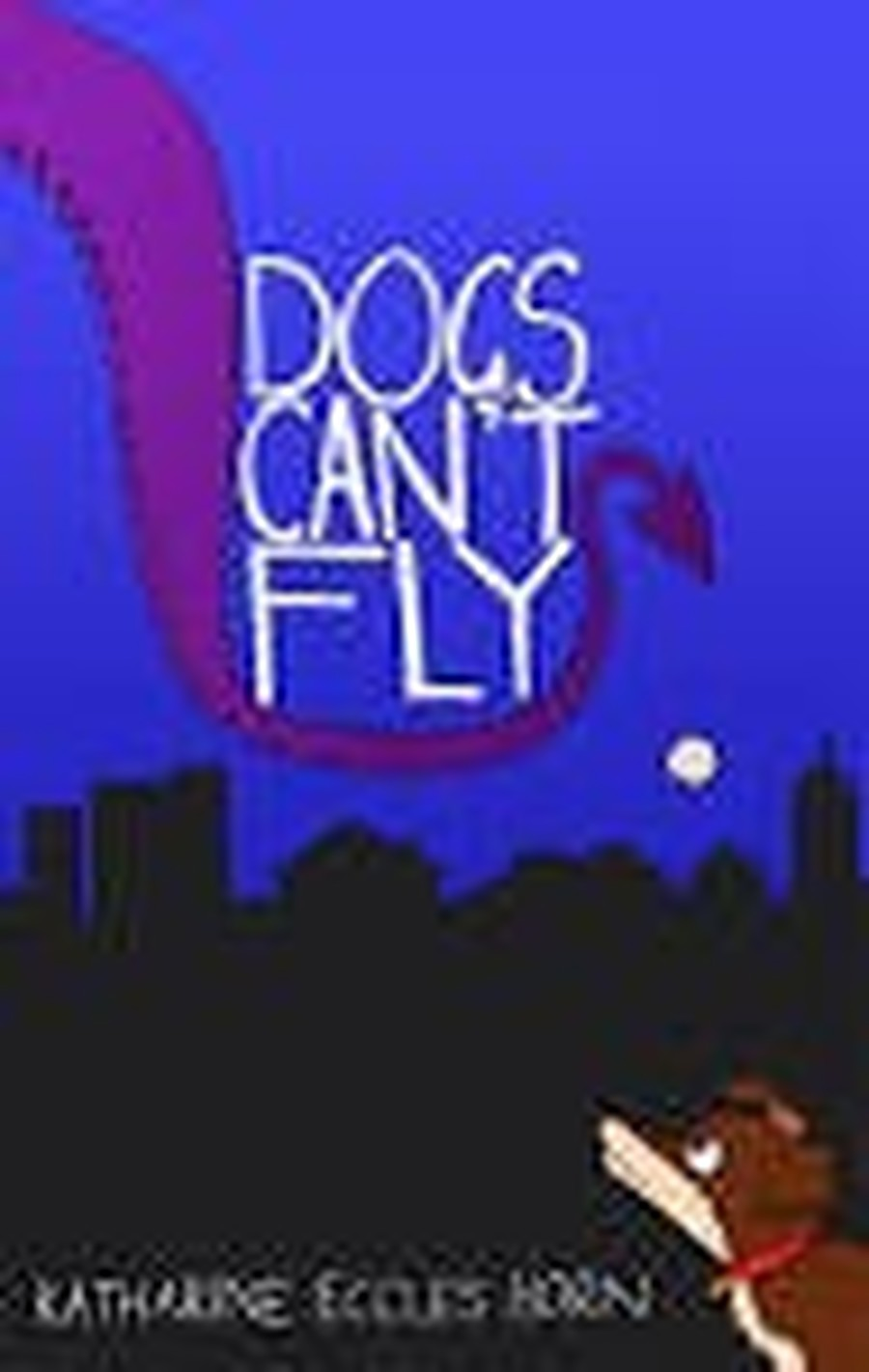 "Badgers Class Teacher Mrs Horn is published author of children's book ""Dogs Can't Fly""."