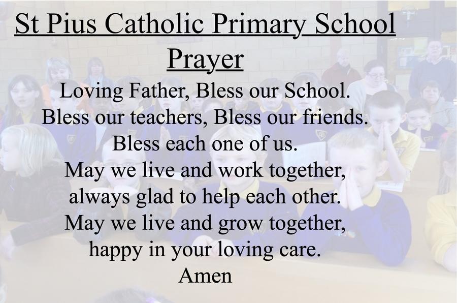 St Pius X Catholic Primary School - Our School Prayer